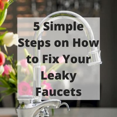 Can a leaky faucet be repaired? Here's 5 simple steps on how to fix your leaky faucets.