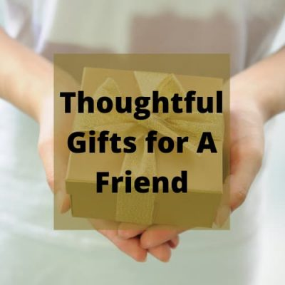 What are some thoughtful gifts for a friend or loved one? If you have got a friend that is feeling down, let's show you some thoughtful gift ideas to help them.