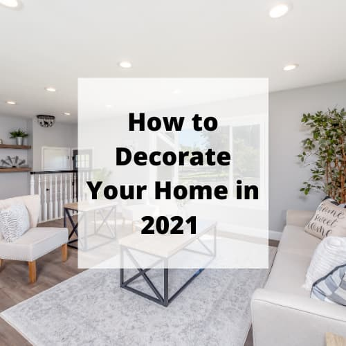 What are decorating trends for 2021? Whether it's paint color, decor, or plants, this post helps with how to decorate your home in 2021
