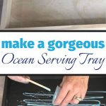 Learn how to make a beautiful DIY ocean serving tray with this step-by-step tutorial.