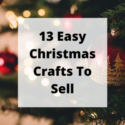Do you want to make Christmas crafts to sell? I have 13 easy and adjustable projects that you can start making today!