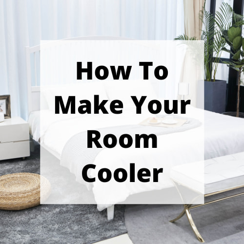 Do you want to know how to make your room cooler? I have 4 tips that I'm sharing with you to help you get a restful night's sleep.